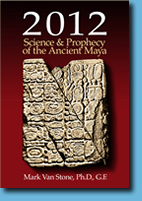 Cover of the Book 2012 Science & Prophecy of the Ancient Maya